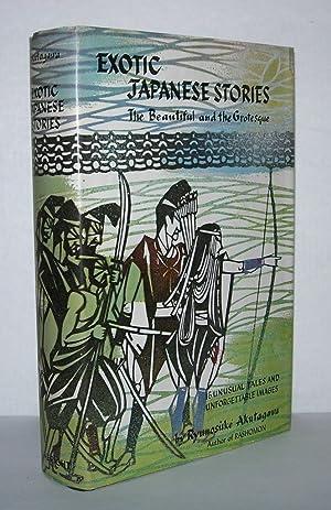 EXOTIC JAPANESE STORIES The Beautiful and the: Akutagawa, Ryunosuke