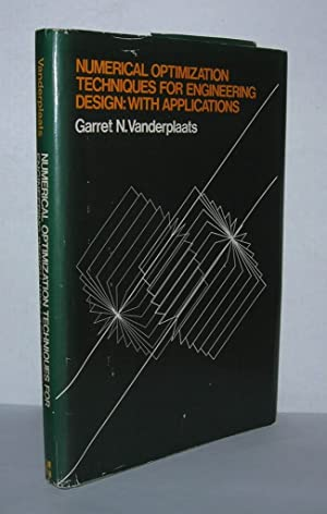 NUMERICAL OPTIMIZATION TECHNIQUES FOR ENGINEERING DESIGN With: Vanderplaats, Garret N.