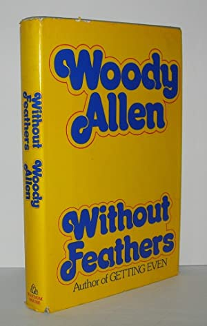 WITHOUT FEATHERS: Allen, Woody