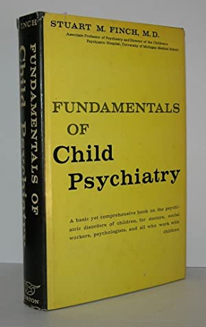 FUNDAMENTALS OF CHILD PSYCHIATRY: Finch, Stuart M.