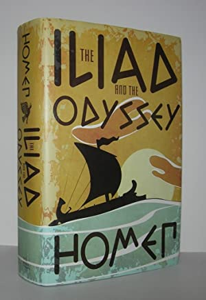 THE ILIAD AND THE ODYSSEY: Homer