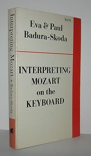 INTERPRETING MOZART ON THE KEYBOARD: Badura-Skoda, Eva &