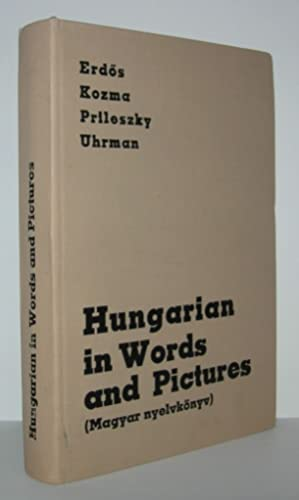 HUNGARIAN IN WORDS AND PICTURES A Textbook: Erdos, Jozsef; Endre