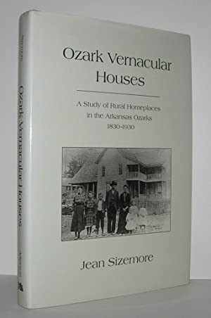 OZARK VERNACULAR HOUSES A Study of Rural: Sizemore, Jean