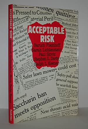 ACCEPTABLE RISK: Fischhoff, Baruch &