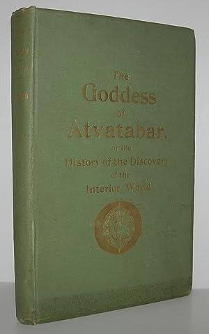 THE GODDESS OF ATVATABAR Being the History: Bradshaw, William R.