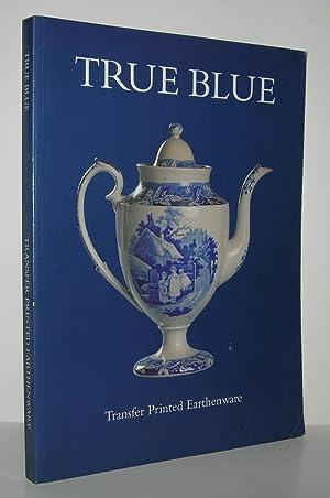TRUE BLUE Transfer Printed Earthenware: Roberts, Gaye Blake