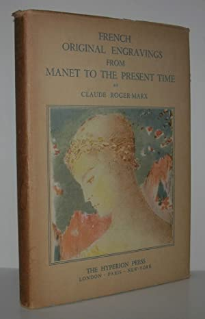 FRENCH ORIGINAL ENGRAVINGS FROM MANET TO THE: Roger-Marx, Claude -