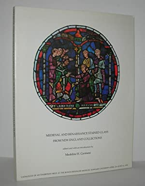 MEDIEVAL AND RENAISSANCE STAINED GLASS FROM NEW: Caviness, Madeline H.