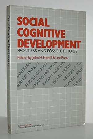 SOCIAL COGNITIVE DEVELOPMENT Frontiers and Possible Futures: Flavell, John H.