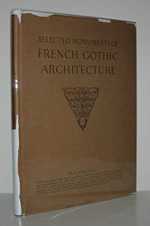 SELECTED MONUMENTS OF FRENCH GOTHIC ARCHITECTURE One: Pelt, John V.