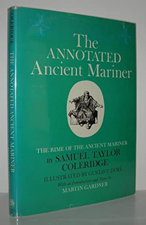 THE ANNOTATED ANCIENT MARINER The Rime of: Coleridge, Samuel Taylor;