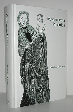 MONUMENTA POLONICA The First Four Centuries of: Carpenter, Bogdana