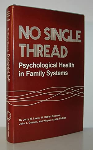 NO SINGLE THREAD Psychological Health in Family: Lewis, Jerry M.