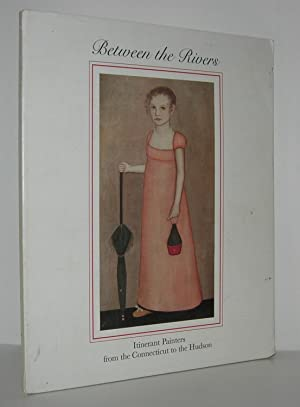 BETWEEN THE RIVERS Itinerant Painters from the: Heslip, Colleen Cowles