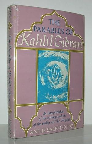 THE PARABLES OF KAHLIL GIBRAN An Interpretation: Otto, Annie Salem