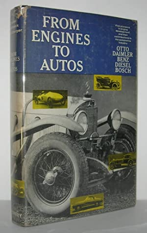 FROM ENGINES TO AUTOS Five Pioneers in: Eugen Diesel, Gustav