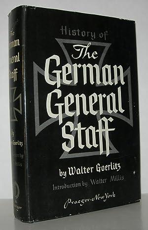HISTORY OF THE GERMAN GENERAL STAFF 1657-1945.: Goerlitz, Walter