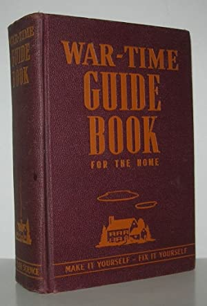 WAR-TIME GUIDE BOOK For the Home: Make: Popular Science Monthly