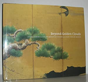 BEYOND GOLDEN CLOUDS Japanese Screens from the: Katz, Janice &