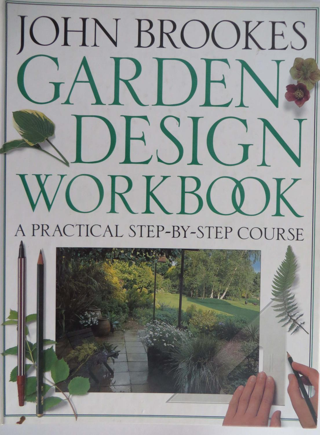 John Brookes Garden Design Workbook A Practical Step By Step