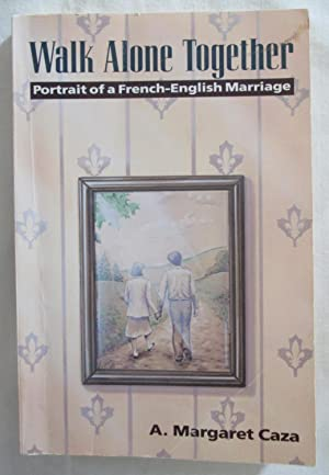 Walk Alone Together : Portrait of a French-English Marriage