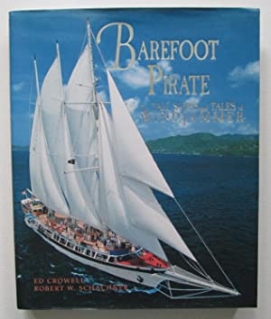 Barefoot Pirate : The Tall Ships and Tales of Windjammer