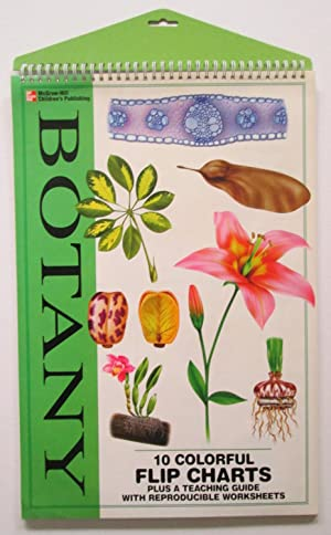 Flip Chart : Botany : 10 Colorful Flip Charts Plus a Teaching Guide With Reproducible Worksheets