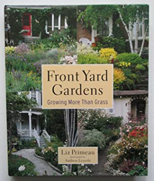 Front Yard Gardens : Growing More Than Grass