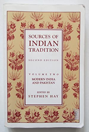 Sources of Indian Tradition : Second Edition Volume Two ; Modern India and Pakistan