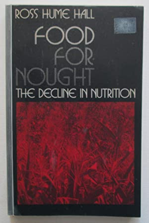 Food for Nought : The Decline in Nutrition