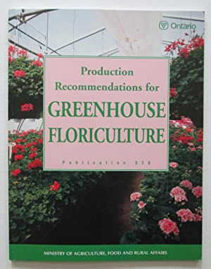 Production Recommendations for Greenhouse Floriculture : Publication 370