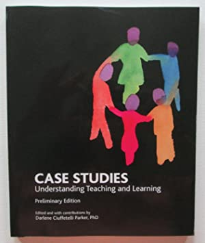 Case Studies : Understanding Teaching and Learning ( Preliminary Edition )