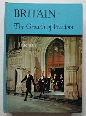 Britian : The Growth of Freedom