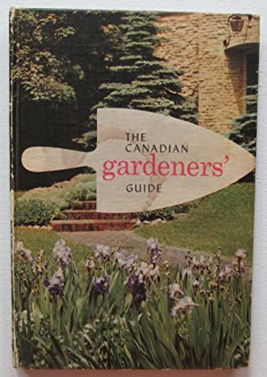The Canadian Gardeners' Guide