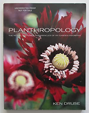 Planthropology : The Myths, Mysteries, and Miracles of my Garden Favorites