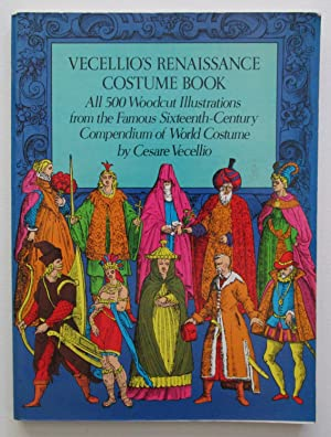 Vecellio's Renaissance Costume Book : All 500 Woodcut Illustrations from the Sixteenth-Century Co...