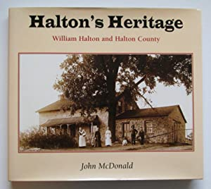 Halton's Heritage : William Halton and Halton County