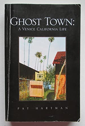 Ghost Town : A Venice Califonia Life