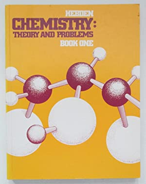 Chemistry : Theory and Problems Book One