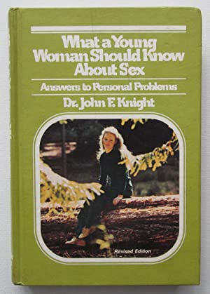 What a Young Woman Should Know About: Knight, Dr. John