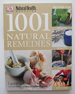 1001 Natural Remedies : Recipes for Health, Beauty, Home and Pet Care