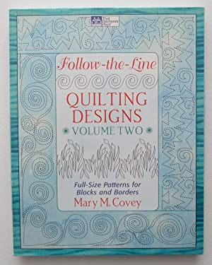 Follow-the-Line Quilting Designs ; Volume Two : Full-Size Patterns for Blocks and Borders