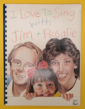 I Love to Sing with Jim & Rosalie