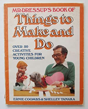 Mr. Dressup's Book of Things to Make and Do : Over 50 Creative Activities for Young Children