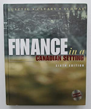 Finance in A Canadian Setting : Sixth Edition
