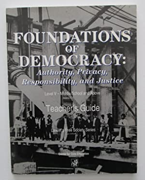 Foundations of Democracy: Authority, Privacy, Responsibility, and Justice : Level V - Middle Scho...