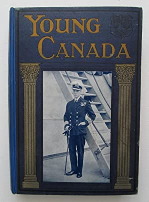 Young Canada : An Illustrated Annual for Boys Throughout the English-Speaking World