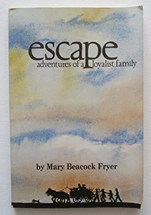 Escape : The Adventures of a Loyalist Family