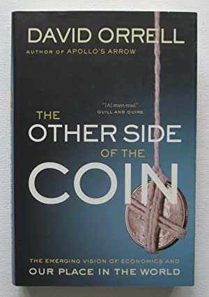 The Other Side of the Coin : The Emerging Vision of Economics and Our Place in the World